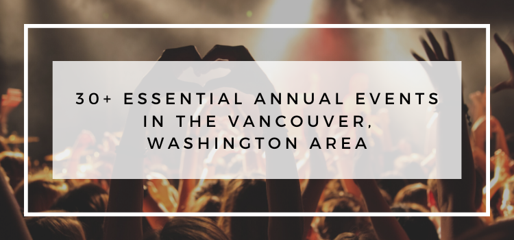 30+ Essential Annual Events in the Vancouver, Washington Area