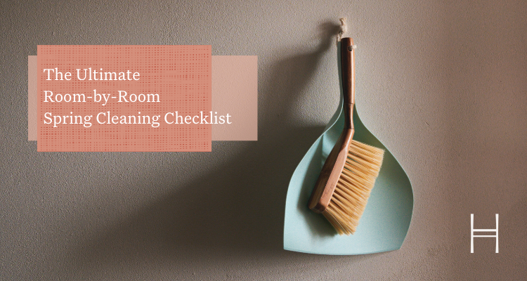 The Ultimate Room-by-Room Spring Cleaning Checklist