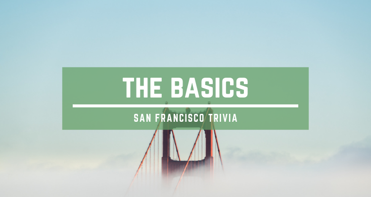 what you need to know about San Francisco